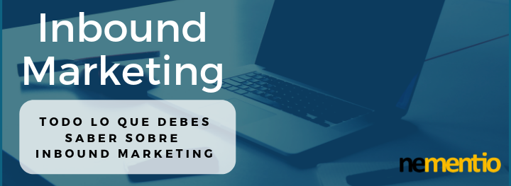 Todo lo que debes saber sobre Inbound Marketing