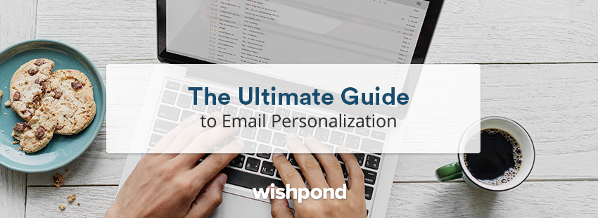 The Ultimate Guide to Email Personalization