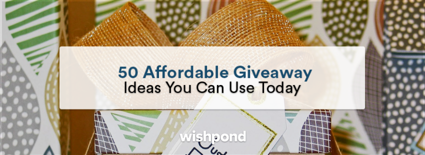 50 Affordable Giveaway Ideas You Can Use Today