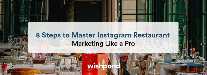 8 Steps to Master Instagram Restaurant Marketing Like a Pro