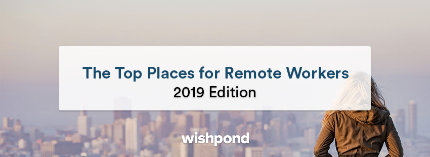 The Ultimate List of Top Places for Remote Workers: 2019 Edition