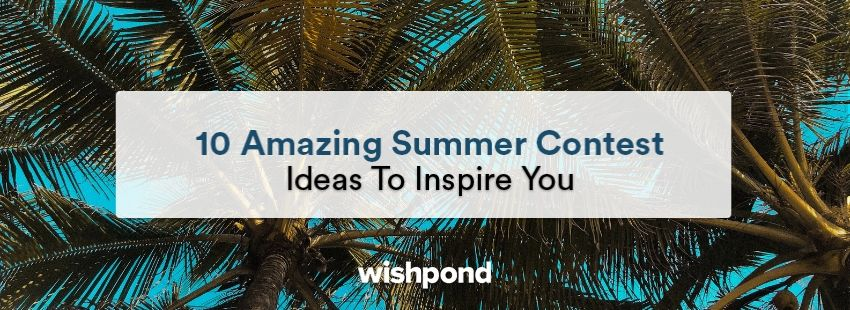 10 Amazing Summer Contest Ideas To Inspire You