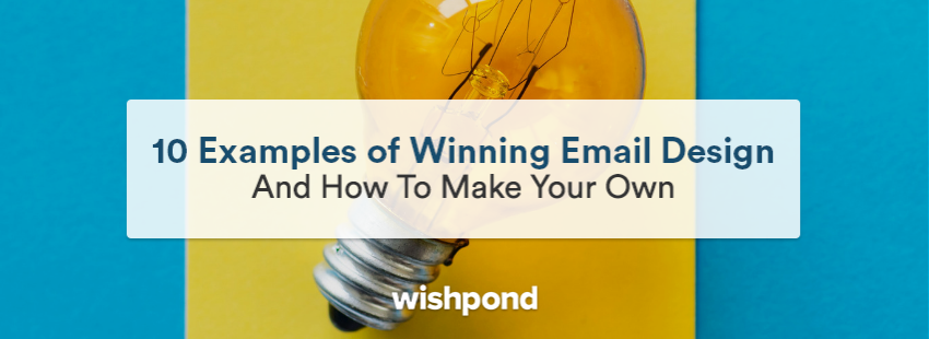 10 Examples of Winning Email Design And How To Make Your Own