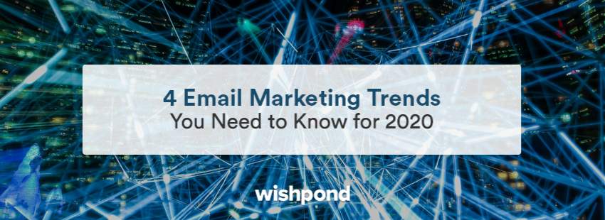 4 Email Marketing Trends You Need to Know for 2020