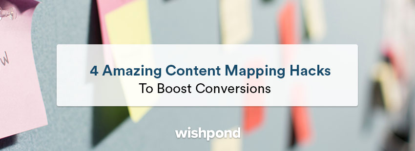 4 Amazingly Simple Content Mapping Hacks to Boost Conversions