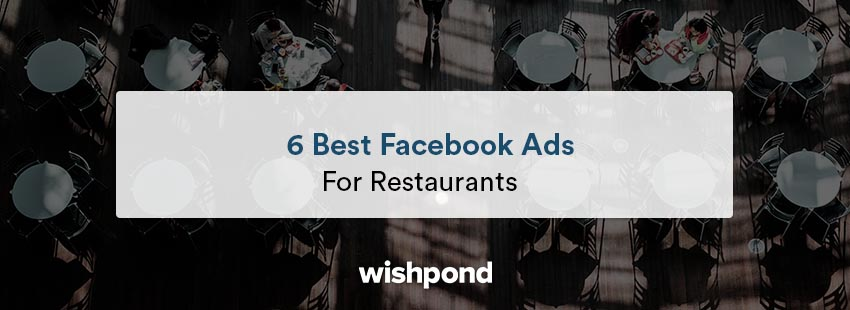 6 Best Facebook Ads for Restaurants