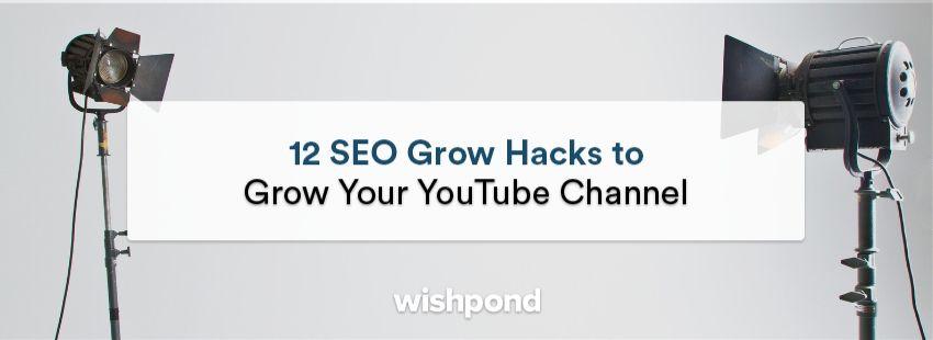 12 SEO Grow Hacks to Grow Your YouTube Channel