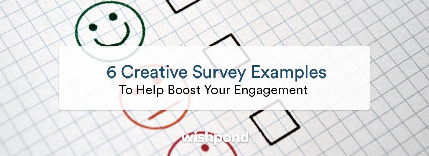 6 Creative Survey Examples to Help Boost Your Engagement