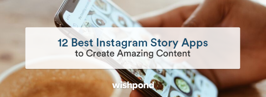 12 Best Instagram Story Apps to Create Amazing Content