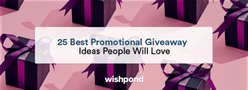 25 Best Promotional Giveaway Ideas People Will Love