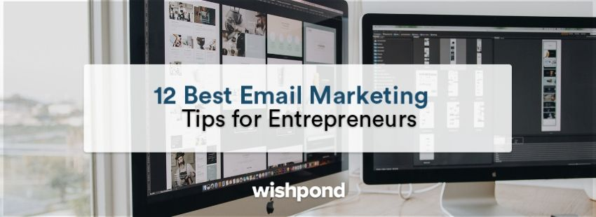 12 Best Email Marketing Tips for Entrepreneurs