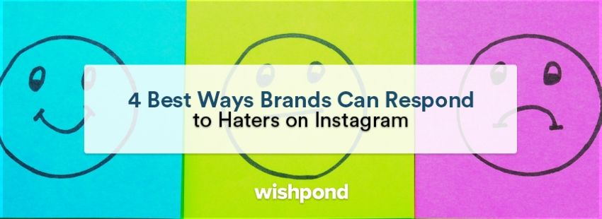 4 Best Ways Brands Can Respond to Haters on Instagram
