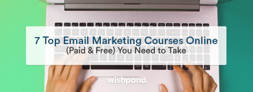 7 Top Email Marketing Courses Online (Paid & Free) You Need to Take