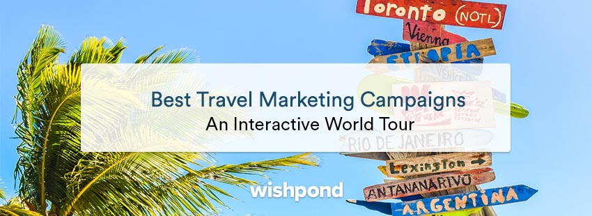 Interactive Guide: Best Travel Marketing Campaign Examples