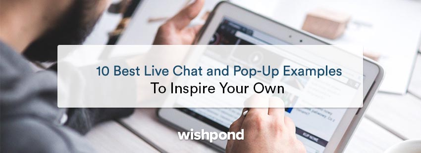 10 Best Live Chat and Pop-up Examples to Inspire Your Own