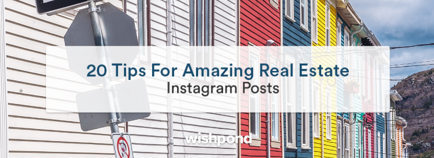 20 Tips For Amazing Real Estate Instagram Posts