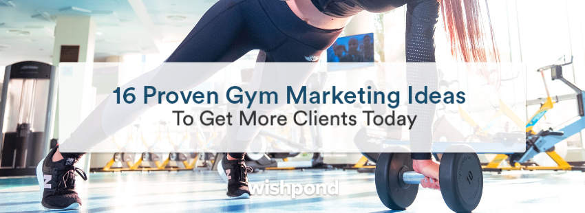 16 Proven Gym Marketing Ideas to Get More Clients Today
