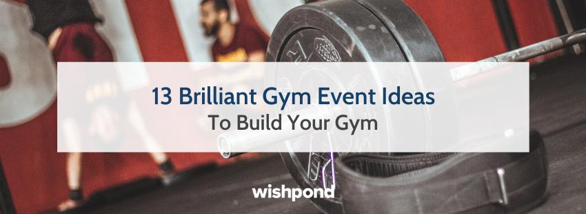 13 Brilliant Gym Event Ideas to Build Your Gym