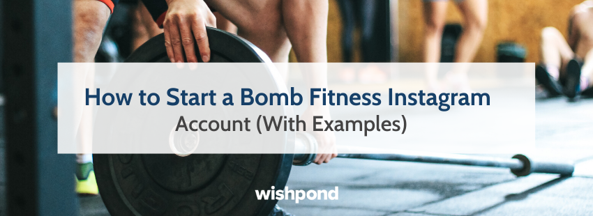 How to Start a Bomb Fitness Instagram Account (With Examples)