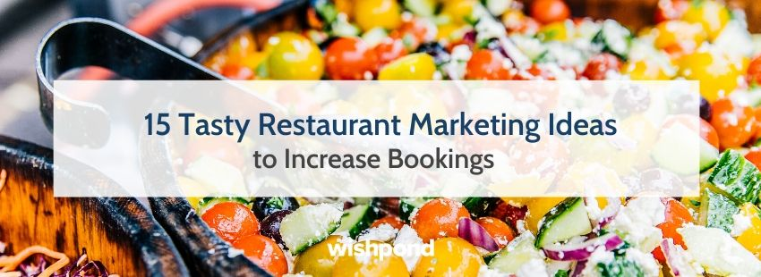 15 Tasty Restaurant Marketing Ideas to Increase Bookings