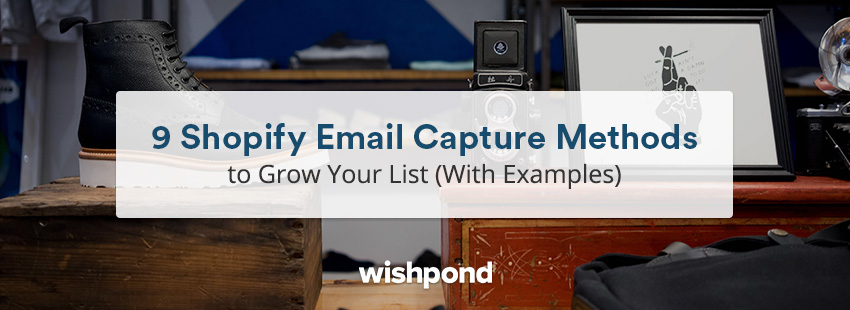 9 Shopify Email Capture Methods to Grow Your List (With Examples)