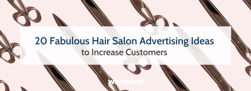 20 Fabulous Hair Salon Advertising Ideas to Increase Customers