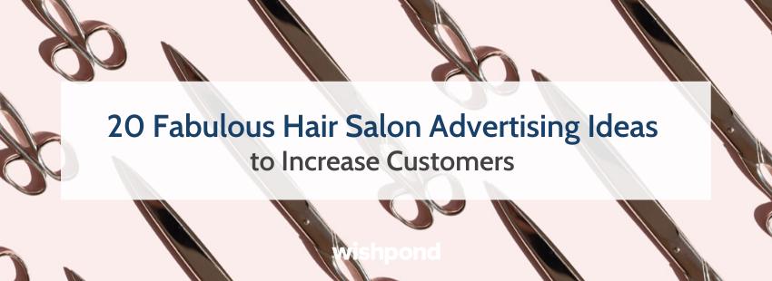 20 Fabulous Hair Salon Advertising Ideas to Increase Customers