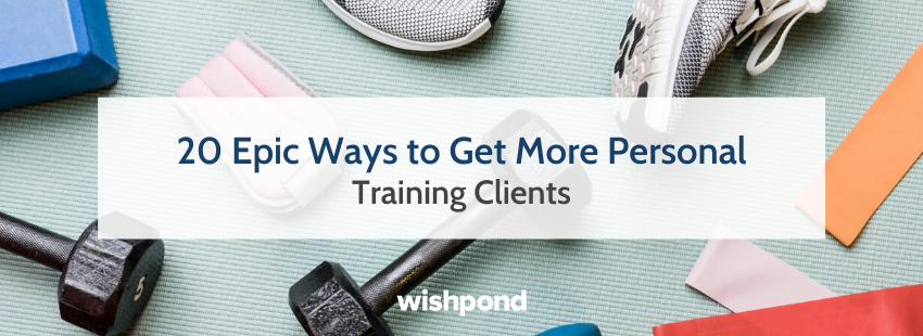 20 Epic Ways to Get More Personal Training Clients