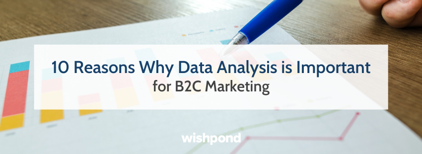 10 Reasons Why Data Analysis is Important for B2C Marketing