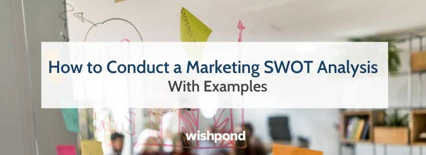 How to Conduct a Marketing SWOT Analysis