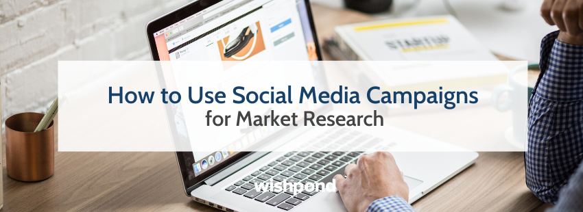 How to Use Social Media Campaigns for Market Research