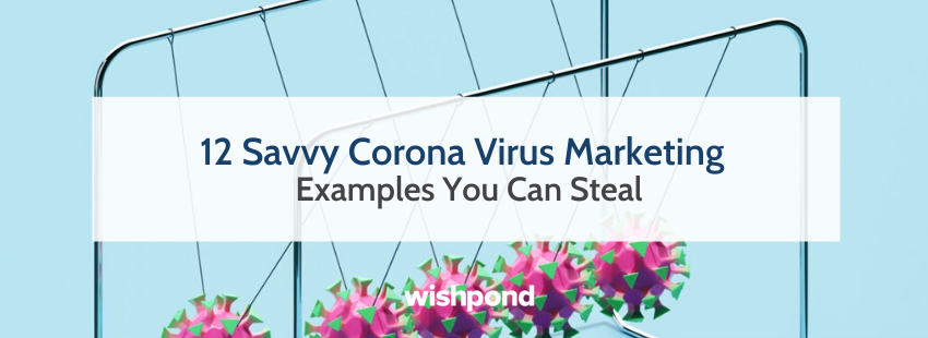 12 Savvy Corona Virus Marketing Examples You Can Steal
