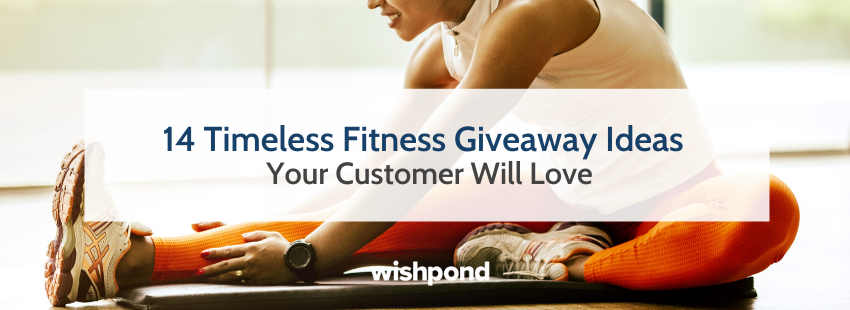 14 Timeless Fitness Giveaway Ideas Your Customer Will Love
