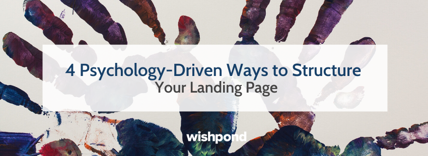 4 Psychology-Driven Ways to Structure Your Landing Page