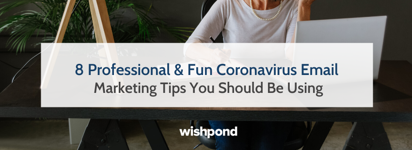 8 Professional & Fun Covid Email Marketing Tips You Should Be Using
