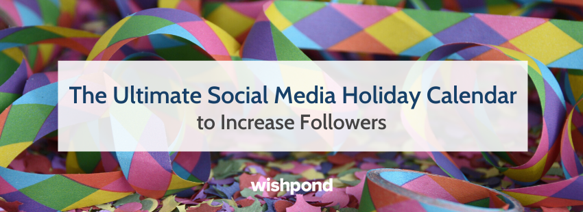 The Ultimate Social Media Holiday Calendar to Increase Followers