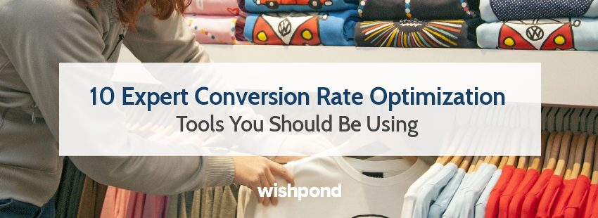 10 Expert Conversion Rate Optimization Tools You Should Be Using