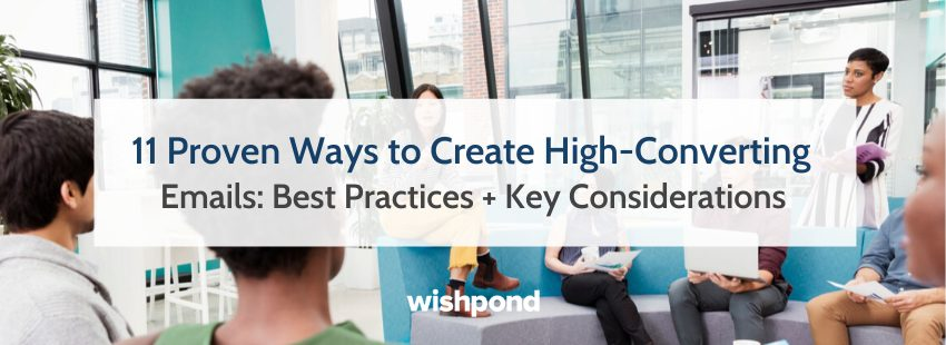 11 Proven Ways to Create High-Converting Emails: Best Practices + Key Considerations