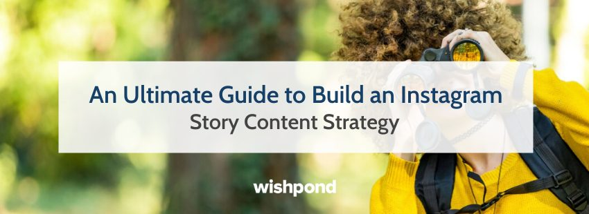 An Ultimate Guide to Build an Instagram Story Content Strategy