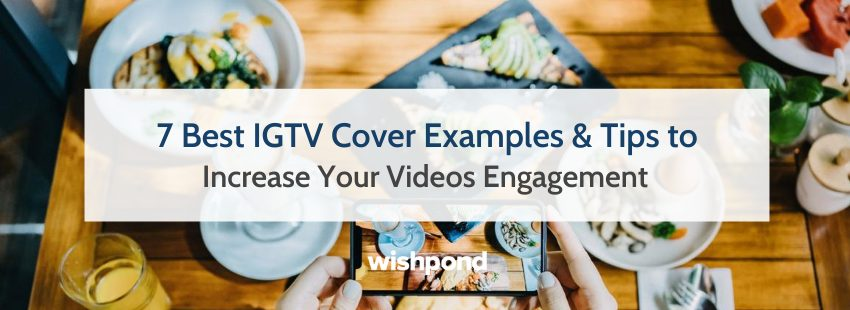 7 Best IGTV Cover Examples & Tips to Increase Your Videos Engagement