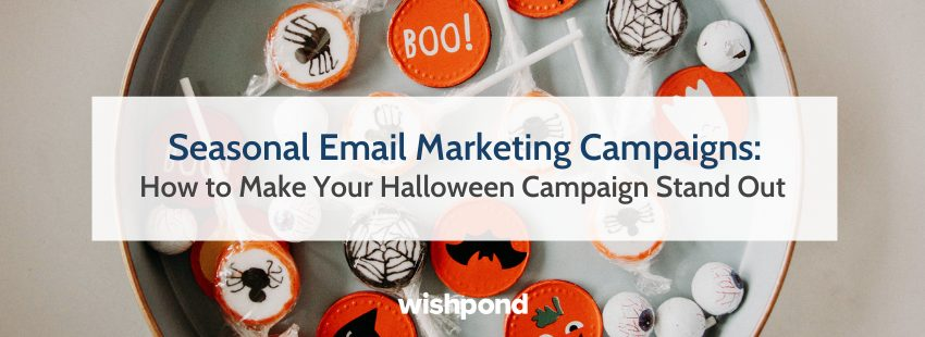 Seasonal Email Marketing Campaigns: How  to Make Your Halloween Campaign Stand Out