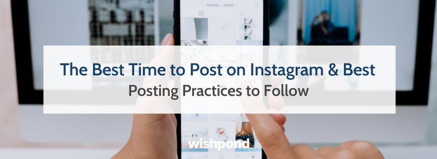 The Best Time to Post on Instagram & Best Posting Practices to Follow