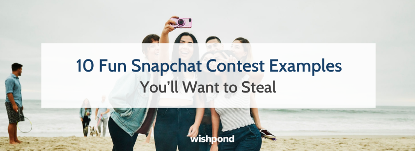 10 Fun Snapchat Contest Examples You'll Want to Steal