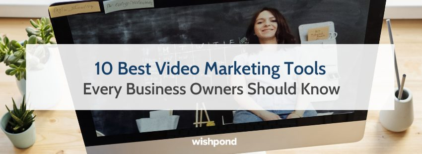10 Best Video Marketing Tools Every Business Owners Should Know