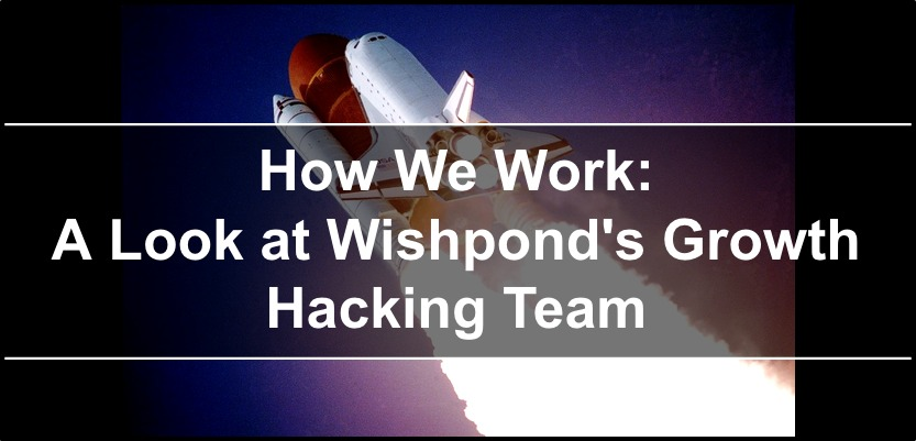 How We Work: A Look at Wishpond's Growth Hacking Team