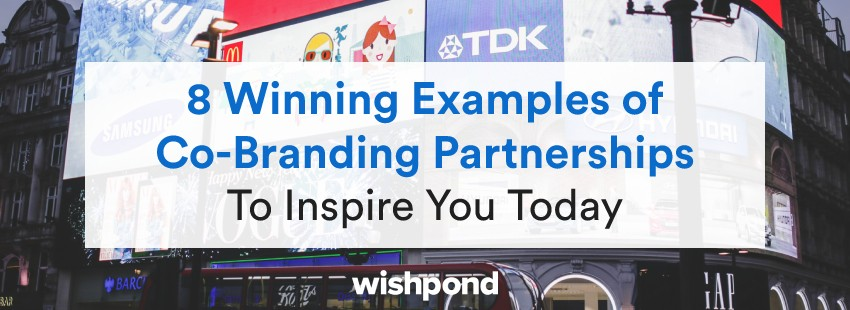 8 Winning Examples of Co-Branding Partnerships To Inspire You Today