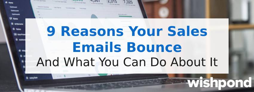 9 Reasons Your Sales Emails Bounce And What You Can Do About It