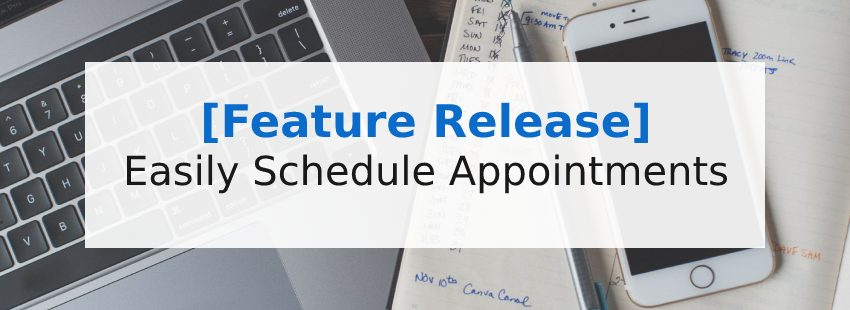 [Feature Release] Easily Schedule Appointments