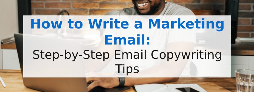 How to Write a Marketing Email: Step-by-Step Email Copywriting Tips