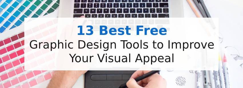 13 Best Free Graphic Design Tools to Improve Your Visual Appeal